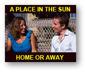 A place in the sun Home or Away